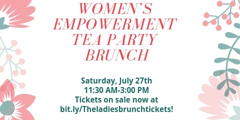 The Ladies Brunch Houston presents: First Annual Women's Empowerment Tea Party Brunch