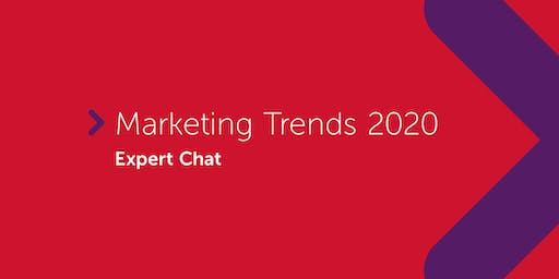 Marketing Trends 2020 | Expert Chat