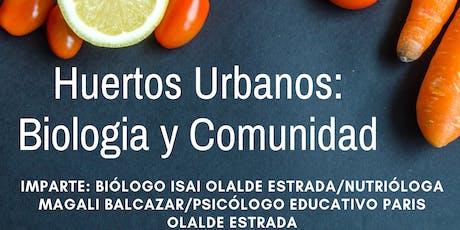 """Conferencia Gratuita """"Huertos Urbanos: Biología y Comunidad"""" entradas"""