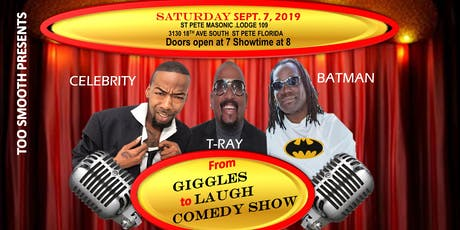 TOO SMOOTH PRESENTS FROM GIGGLES TO LAUGH COMEDY SHOW - ST PETERSBURG FLORIDA tickets