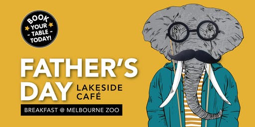 Father's Day Breakfast - Melbourne Zoo (LAKESIDE)