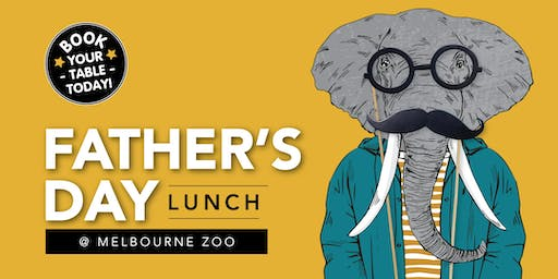Father's Day Lunch -  Melbourne Zoo