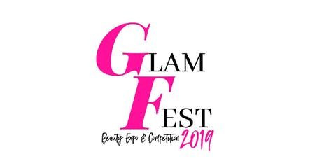 Glam Fest 2019  Beauty Expo & Competition  tickets