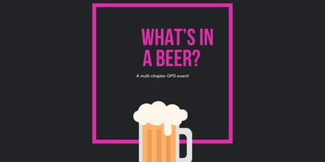 What's in a beer?:  A Multi-chapter GPO event! tickets