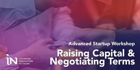 Advanced Startup Workshop: Raising Capital & Negotiating Terms tickets