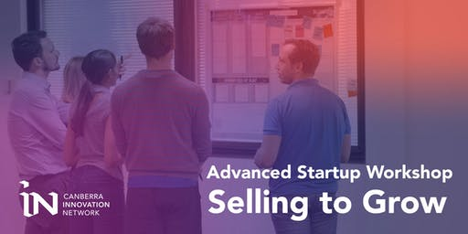 Advanced Startup Workshop: Selling to Grow