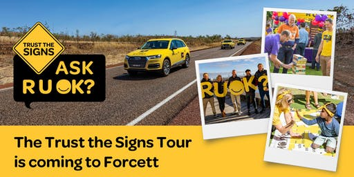 R U OK?'s Trust the Signs Tour - Forcett