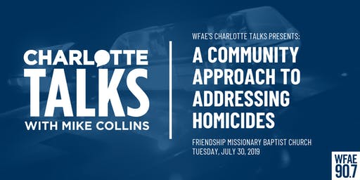WFAE's Charlotte Talks: A Community Approach To Addressing Homicides