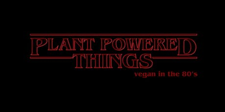 Plant Powered Pop Up Market: Plant Powered Things tickets