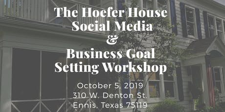 The Hoefer House Social Media & Business Goal Setting Workshop tickets