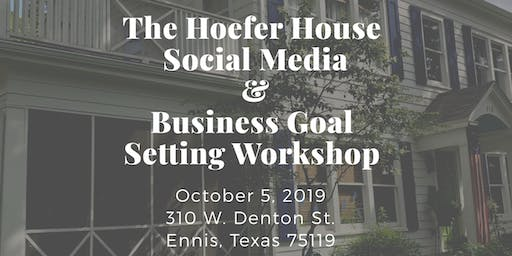 The Hoefer House Social Media & Business Goal Setting Workshop