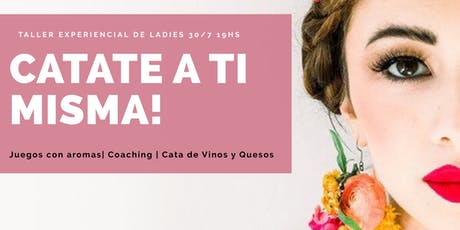 Catate a ti misma! Evento experiencial de Ladies entradas