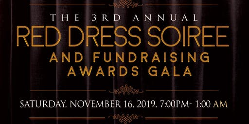 3rd Annual Red Dress Soiree & Fundraising Awards Gala