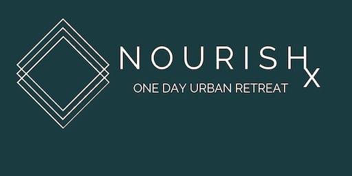 NourishX One Day Urban Retreat. Nourished Self. Nourished Life. NourishX.