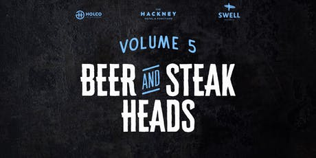 Beer & Steak Heads vol 5 - Swell Brewery tickets