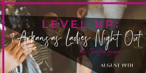 Level Up: Arkansas Ladies Night Out