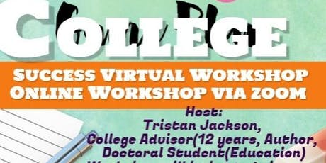 OWN YOUR COLLEGE JOURNEY COLLEGE SUCCESS 101.. VIRTUAL WORKSHOP tickets