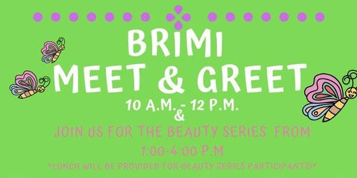 BRIMI Meet & Greet/BRIMI Beauty Series (4-part)