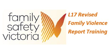 L17 Revised Family Violence Report training tickets