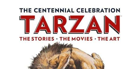The Museum SFV - VIP Reception; Edgar Rice Burroughs-Tarzan® - Centennial of Tarzana Ranch tickets