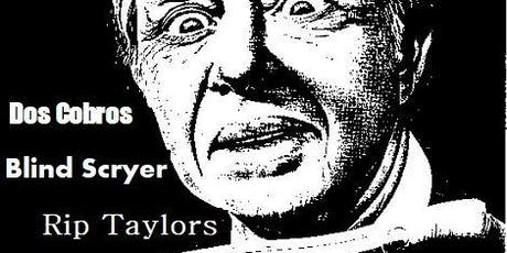 Rip Taylors, Ivory Picture Story, Blind Scryer, Dos cobros tickets