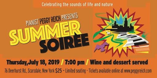 Pianist Peggy Reich presents A Summer Soiree- Celebrating the sounds of life and nature