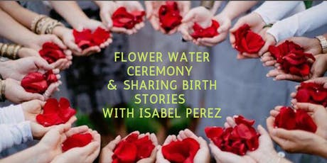 BIRTH WORKERS CIRCLE flower water ceremony & sharing birth stories tickets