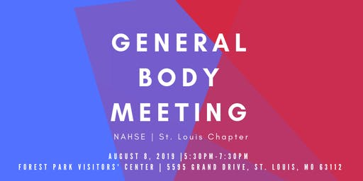 NAHSE St. Louis 3rd Quarter General Body Meeting