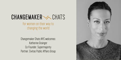 NYC Changemaker Chat with Katherine Grainger, Co-Founder, Supermajority; Partner, Civitas Public Affairs Group tickets
