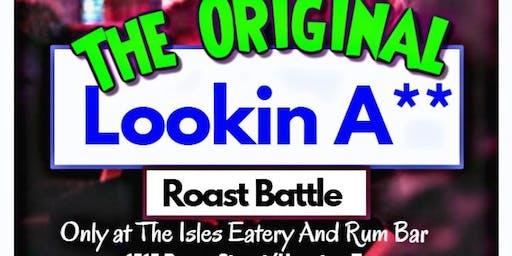 The Original Lookin A** Roast Battle