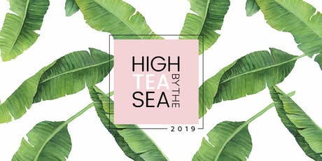 HIGH TEA BY THE SEA 2019 tickets