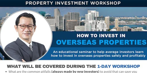 """How to Invest in Overseas Properties"" 1-Day Workshop"