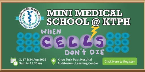 Mini Medical School 2019 (When Cells Don't Die)   3, 17, 24 Aug 2019