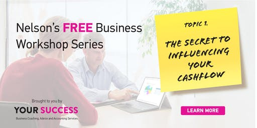 The secret to influencing your cash flow - Free Business Workshop