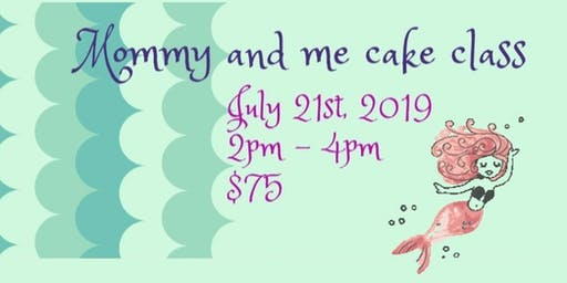 Mommy and me mermaid cake class