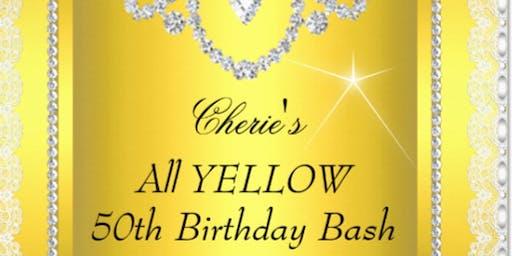 ***UPDATE*** Cherie's ALL YELLOW 50TH Birthday Bash