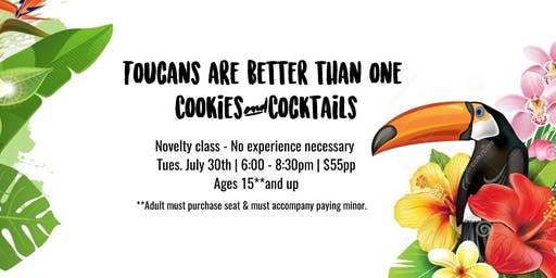 Toucans are better than One - Cookies and Cocktails