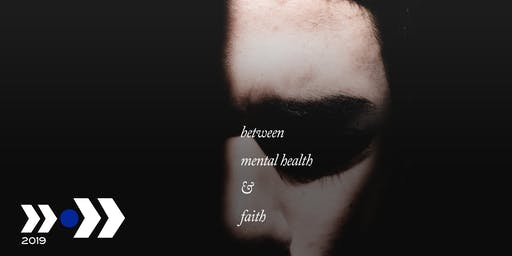 The in•between Gathering 2019: Between Mental Health & Faith