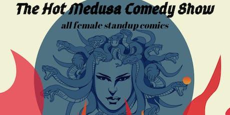 Hot Medusa Comedy Show AUGUST 1, 2019 tickets