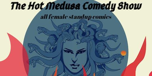 Hot Medusa Comedy Show AUGUST 1, 2019