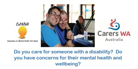 Disability and Mental Health Focus Group - CoMHWA and Carers WA tickets