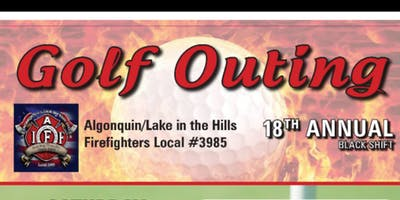 Algonquin-Lake in the Hills Firefighters Local #3985 18th Annual Golf Outing