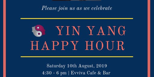YIN YANG Happy Hour: 10th August 2019