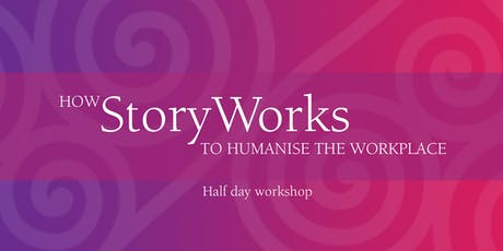 How Story Works to Humanise the Workplace Workshop tickets