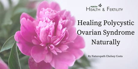 Healing Polycystic Ovarian Syndrome Naturally tickets