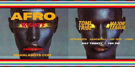 AFRO NIGHTS w/ Wahala Boys - FREE RSVP (AFROBEATS, DANCEHALL, VIBES) tickets