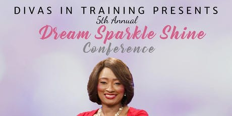 D.I.V.A.S. In Training Presents: The Dream, Sparkle, Shine Conference - 2019 tickets