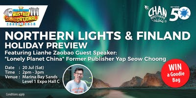 "Northern Lights & Finland Featuring Lianhe Zaobao Guest Speaker: ""Lonely Planet China"" Former Publisher Yap Seow Choong"