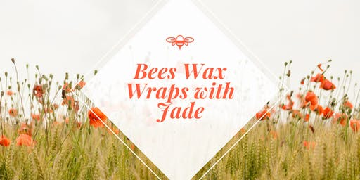 **BOOKED OUT** Seniors Month - Bees Wax Wraps with Jade