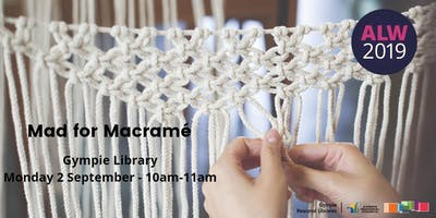 Mad for Macramé at Gympie - Adult Learners Week